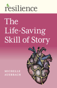 resilience life-saving skill of story michelle auerbach